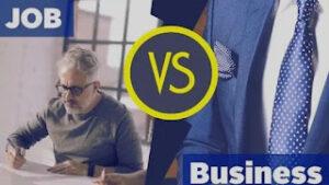 नौकरी एवं व्यापार में क्या अंतर है ? | job vs Business in hindi